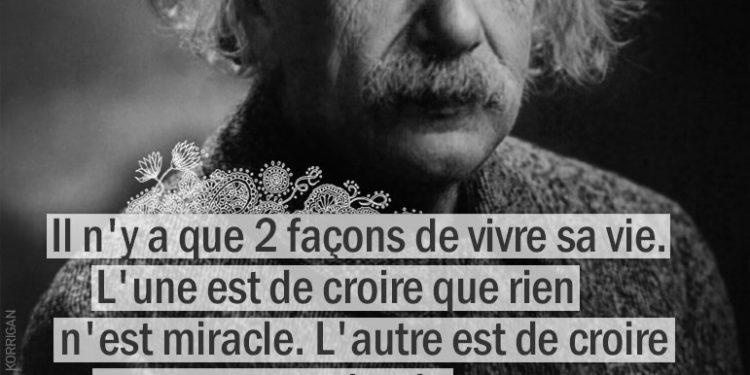 Citation - Albert Einstein - Il n'y a que 2 façons de vivre sa vie ...