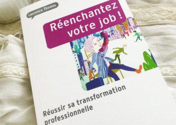 Réenchantez votre job - Présentation de livre