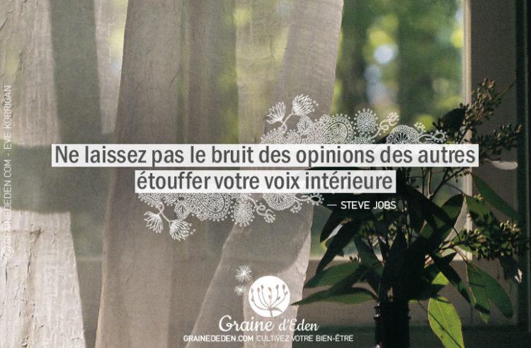Ne laissez pas le bruit des opinions des autres étouffer votre voix intérieure