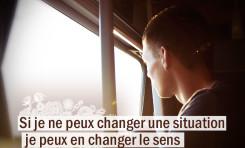 Si je ne peux changer une situation, je peux ...