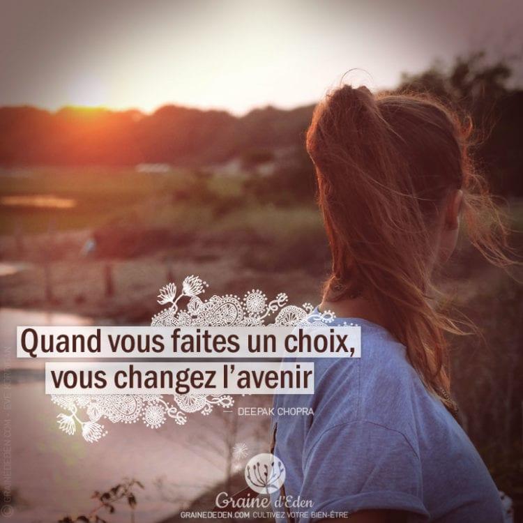 Citation - DEEPAK CHOPRA - Quand vous faites un choix, vous changez ...