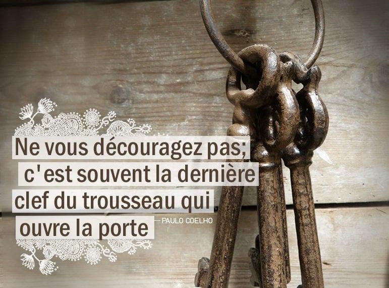 Citation - Paulo Coelho - Ne vous découragez pas c'est souvent ...