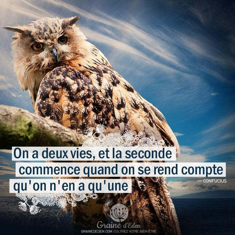 Citaten Confucius : On a deux vies et la seconde commence quand