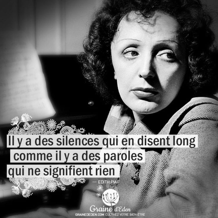 Citation Edith Piaf - Il y a des silences qui en disent long ...