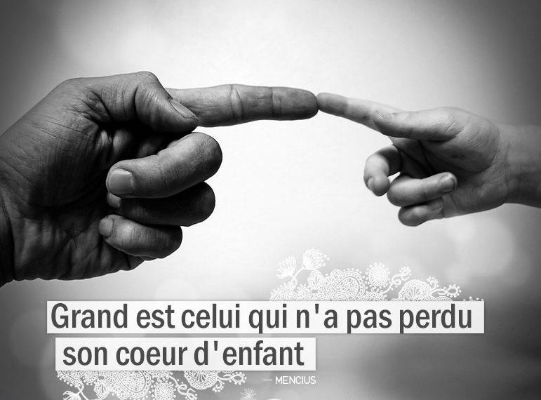 Citation Mencius - Grand est celui qui n'a pas perdu son cœur d'enfant Graine d'Eden citations