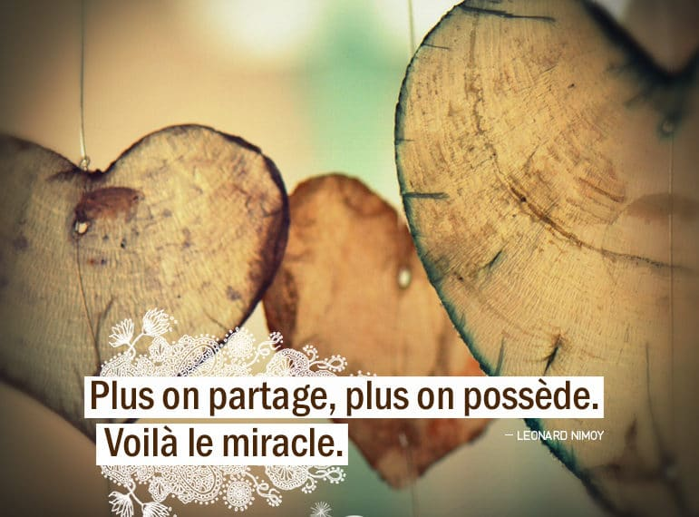 Plus on partage, plus on possède. Voilà le miracle. Leonard Nimoy - Gaine d'Eden citations