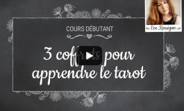 Vidéo Cours débutants, 3 coffrets pour apprendre le Tarot