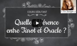 Vidéo Cours débutants, quelle différence entre Tarot et Oracle ?