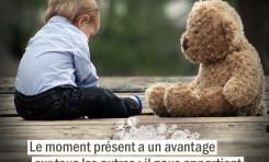 Le moment présent a un avantage sur tous les autres ...