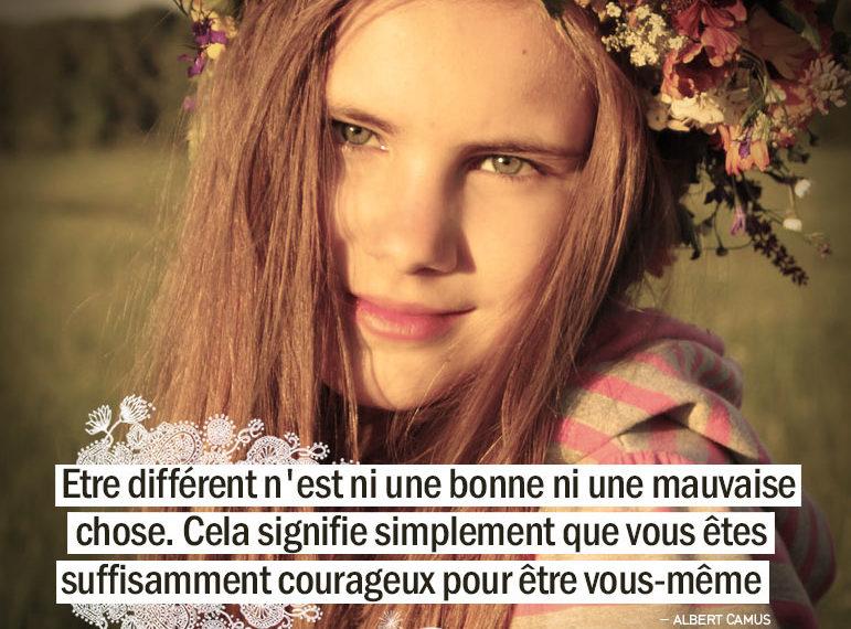Etre différent n'est ni une bonne chose, ni une mauvaise chose. Cela signifie simplement que vous êtes suffisamment courageux pour être vous-même. ALBERT CAMUS - Graine d'Eden citation