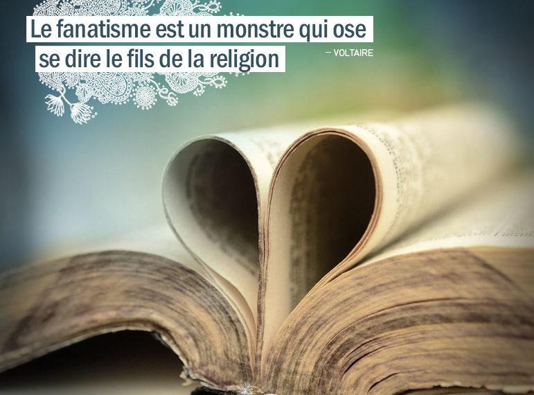 Le fanatisme est un monstre qui ose se dire le fils de la religion. VOLTAIRE - Graine d'Eden citation