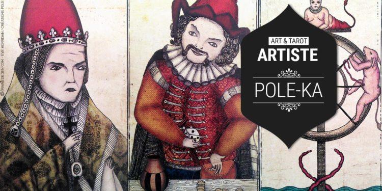 Tarot et Art - Rencontre avec l'artiste Pole-Ka - Graine d'Eden développement personnel, guidance, Tarot divinatoire, oracle divinatoire