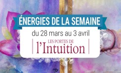 28 mars au 3 avril - Votre énergie de la semaine