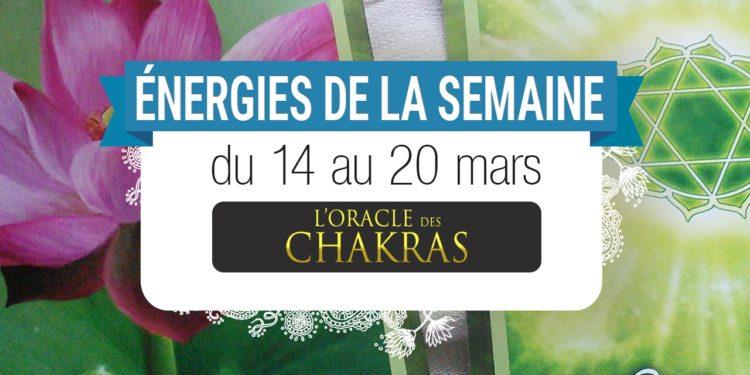 14 au 20 mars - Votre énergie de la semaine - Quelle sera votre énergie cette semaine - Graine d'Eden tarot et oracle divinatoires - Oracle des Chakras.