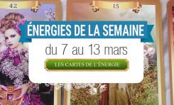 7 au 13 mars - Votre énergie de la semaine