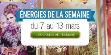 7 au 13 mars - Votre énergie de la semaine - - Quelle sera votre énergie cette semaine - Graine d'Eden tarot et oracle divinatoires