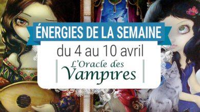 4 au 10 avril - Votre énergie de la semaine avec les cartes Oracle des Vampires de lucy Cavendish - Quelle sera votre énergie cette semaine - Graine d'Eden tarot et oracle divinatoires