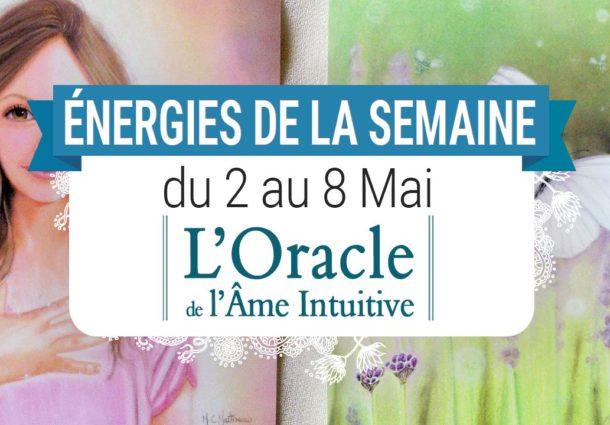 2 au 8 mai - Votre énergie de la semaine