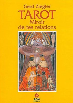 Tarot Miroir de tes relations de Gerd Ziegler - Graine d'Eden Tarots, Oracles divinatoires - Livres de développement personnel, spritualité