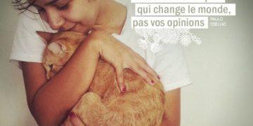 C'est votre exemple qui change le monde, pas vos opinions. PAULO COELHO - Graine d'Eden Citation
