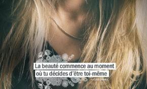 La beauté commence au moment où tu décides...