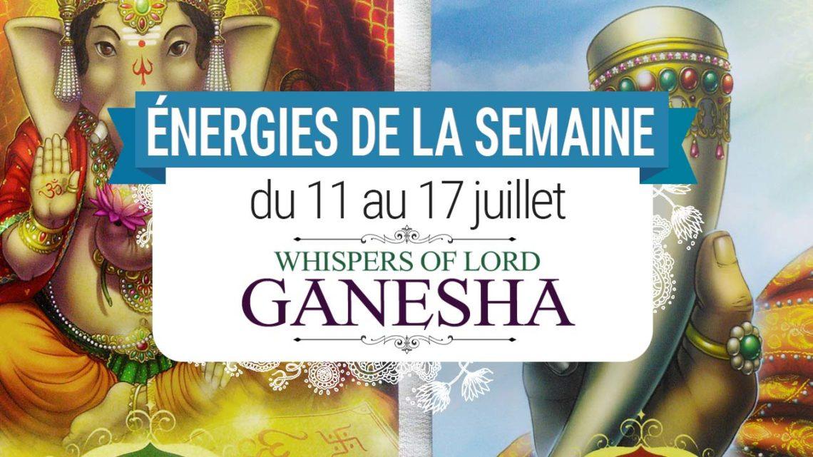 11 au 17 juillet - Votre guidance de la semaine avec les cartes Oracle Whispers of Lord Ganesha de Angela Hartfield - Graine d'Eden Tarots et Oracles divinatoires
