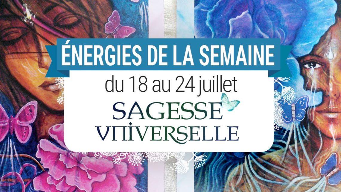 18 au 24 juillet - Votre guidance de la semaine Sagesse Universelle de Toni Carmine Salerno - Graine d'Eden Tarots et Oracles divinatoires