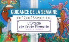 12 au 18 septembre - Votre guidance de la semaine