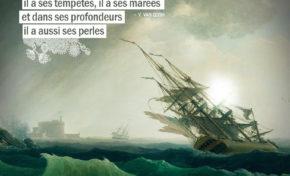 Le coeur de l'homme est comme la mer, il a ses tempêtes, il a ses marées et dans ses profondeurs...