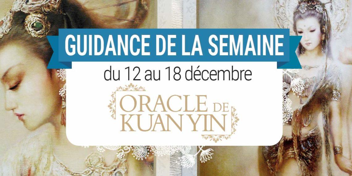 12 au 18 décembre - Votre guidance de la semaine avec Oracle de Kuan Yin de Alana Fairchild - Graine d'Eden Tarots et Oracles divinatoires - avis, review, présentations