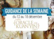 12 au 18 décembre - Votre guidance de la semaine