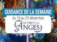 19 au 25 décembre - Votre guidance de la semaine