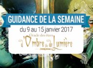9 au 15 janvier 2017 - Votre guidance de la semaine