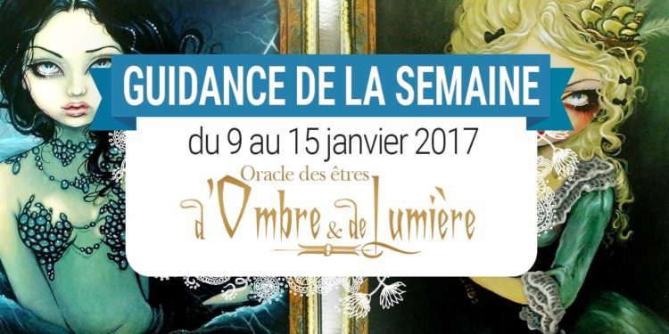 9 au 15 janvier 2017 - Votre guidance de la semaine avec l'Oracle des êtres d'ombre et de lumiere de Lucy Cavendish - Graine d'Eden Tarots et Oracles divinatoires - avis, review, présentations