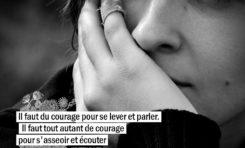 Il faut du courage pour se lever et parler. Il faut tout autant de courage...
