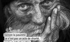 Vaincre la pauvreté ce n'est pas un acte de charité, c'est un acte ...