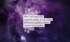 Rien n'est impossible, seules les limites de nos esprits définissent...