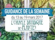 13 au 19 mars 2017 – Votre guidance de la semaine