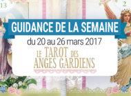 20 au 26 mars 2017 - Votre guidance de la semaine