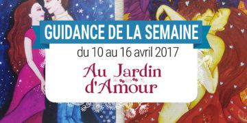 10 au 16 avril 2017 - Votre guidance de la semaine avec les Cartes Au Jardin d'Amour de Monique Grande - Graine d'Eden Tarots et Oracles divinatoires - avis, review, présentations