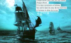 Si tu veux construire un bateau, ne rassemble pas tes...