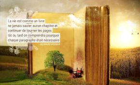 La vie est comme un livre : ne jamais sauter aucun chapitre et continuer de ...