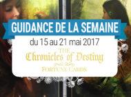 15 au 21 mai 2017 - Votre guidance de la semaine