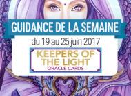 19 au 25 juin 2017 - Votre guidance de la semaine