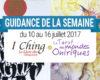 10 au 16 juillet 2017 - Votre guidance de la semaine
