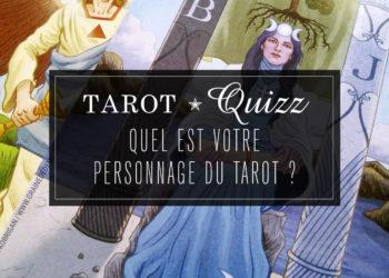 Tarot Quizz : Quel est votre personnage du Tarot ? Répondez à ces quelques questions pour découvrir à quel personnage du Tarot vous ressemblez afin de recevoir sa Sagesse.