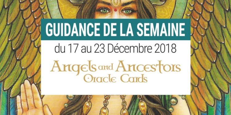 Energies 17 au 23 décembre 2018 avec Angels and Ancestors Oracle Cards - Votre guidance de la semaine avec le Tarot de l'Amour- Graine d'Eden Développement personnel, spiritualité, tarots et oracles divinatoires, Bibliothèques des Oracles, avis, présentation, review tarot oracle , revue tarot oracle